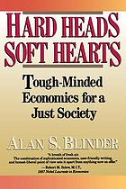 Hard heads, soft hearts : tough-minded economics for a just society