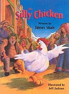 The silly chicken The silly chicken