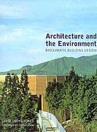 Architecture and the environment : bioclimatic building designArchitecture and the environment : contemporary green buildings