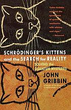 Schrödinger's kittens and the search for reality : solving the quantum mysteries
