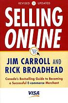Selling online : Canada's bestselling guide to becoming a successful e-commerce merchant
