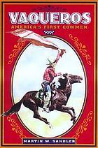 Vaqueros : America's first cowmen
