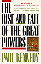 The rise and fall of the great powers : economic change and military conflict from 1500 to 2000