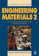 Engineering materials 2 : an introduction to microstructures, processing, and design