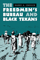 The Freedmen's Bureau and Black Texans
