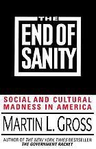 The end of sanity : social and cultural madness in America