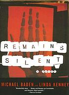 Remains silent : a novel