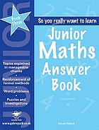 Junior maths So you really want to learn junior maths