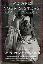We are your sisters : Black women in the nineteenth century