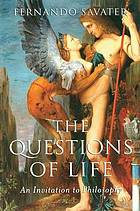 The questions of life : an invitation to philosophy