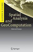 Spatial analysis and geocomputation : selected essays