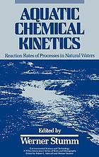 Aquatic chemical kinetics : reaction rates of processes in natural waters