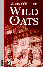 Wild oats : or, The strolling gentlemen : a comedy in five acts