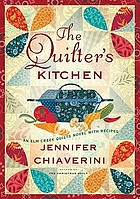 The quilter's kitchen : an Elm Creek Quilts novel with recipes