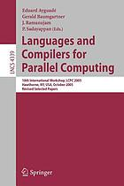 Languages and compilers for parallel computing : 18th international workshop, LCPC 2005, Hawthorne, NY, USA, October 20-22, 2005 : revised selected papers