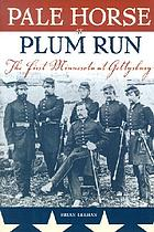 Pale horse at Plum Run : the First Minnesota at Gettysburg