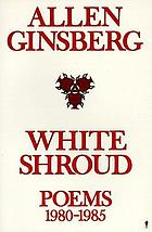 White shroud : poems, 1980-1985