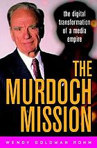 The Murdoch mission the digital transformation of a media empire