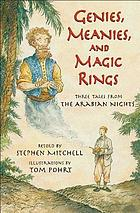 Genies, meanies, and magic rings : three tales from the Arabian nights
