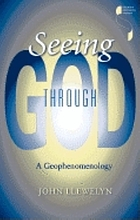 Seeing through God : a geophenomenology