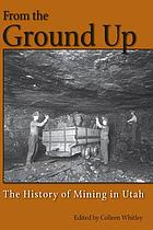 From the ground up the history of mining in Utah