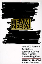 Team Zebra : how 1500 partners revitalized Eastman Kodak's black & white film-making flow