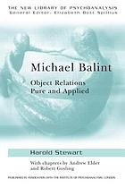 Michael Balint : object relations pure and applied