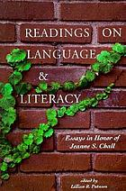 Readings on language and literacy : essays in honor of Jeanne S. Chall