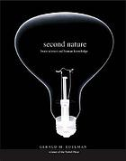 Second nature : brain science and human knowledge