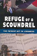 Refuge of a scoundrel : the Patriot Act in libraries