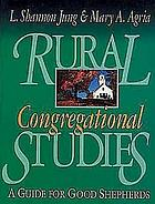 Rural congregational studies : a guide for good shepherds