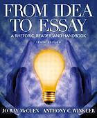 From idea to essay : a rhetoric, reader, and handbook