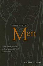 The history of men : essays in the history of American and British masculinities