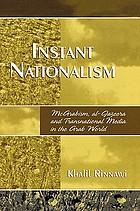 Instant nationalism : McArabism, al-Jazeera, and transnational media in the Arab world