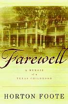 Farewell : a memoir of a Texas childhood