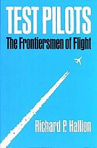 Test pilots : the frontiersmen of flight
