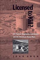 Licensed to kill? the Nuclear Regulatory Commission and the Shoreham Power Plant