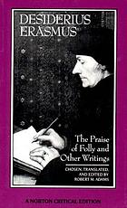 The praise of folly and other writings : a new translation with critical commentary