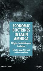 Economic doctrines in Latin America : origins, embedding and evolution