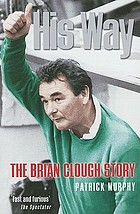 His way : the Brian Clough story