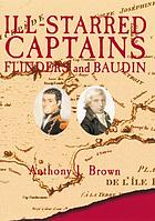 Ill-starred captains : Flinders and Baudin