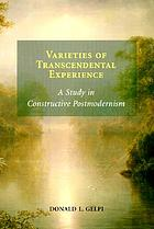 Varieties of transcendental experience : a study in constructive postmodernism