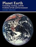 Planet earth : cosmology, geology, and the evolution of life and environment
