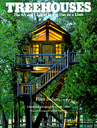 Treehouses : the art and craft of living out on a limb