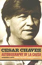 Cesar Chavez : autobiography of La Causa