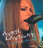Avril Lavigne : the unofficial book