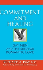 Commitment and healing : gay men and the need for romantic love