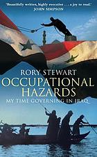 Occupational hazards : my time governing Iraq