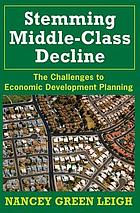 Stemming middle-class decline : the challenges to economic development planning
