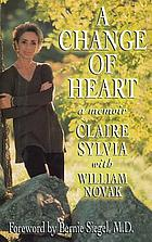A change of heart : a memoir
